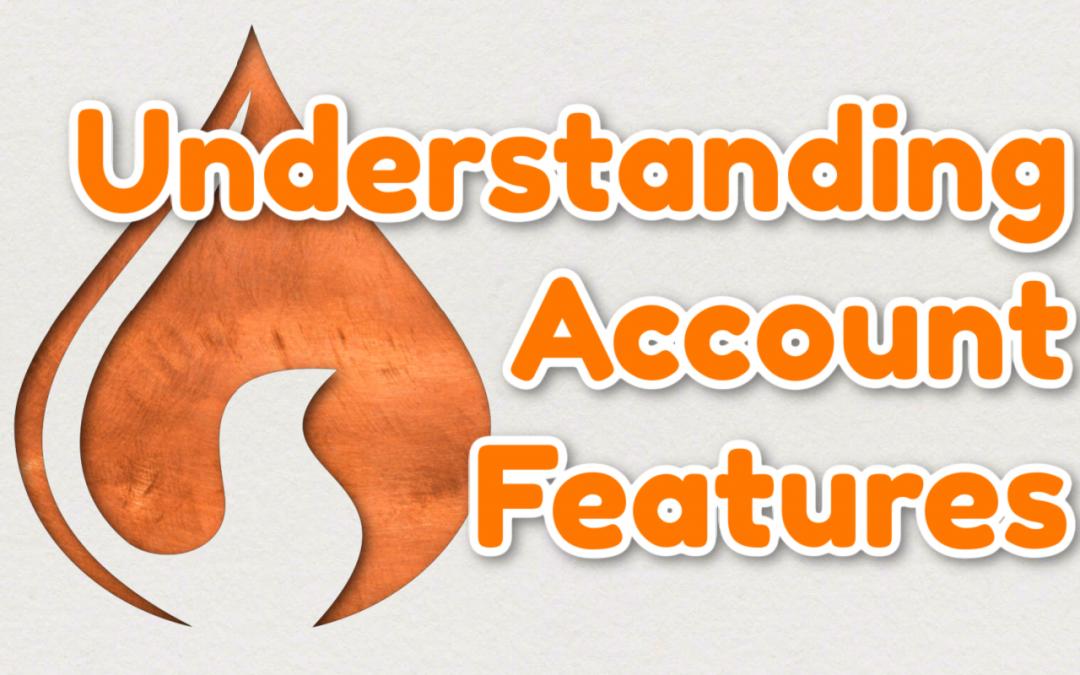 Understanding your Account Features