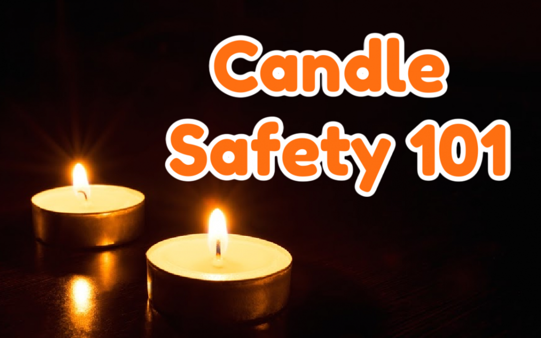 Candle Safety 101: The Top 3 Things You Should Know!